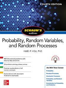 Schaum s Outline of Probability  Random Variables  and Random Processes  Fourth Edition PDF