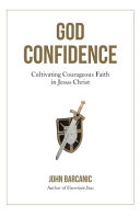 God Confidence  Cultivating Courageous Faith in Jesus Christ Book