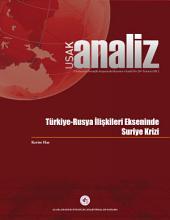 Türkiye-Rusya Ilişkileri Ekseninde Suriye Krizi