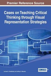 Cases On Teaching Critical Thinking Through Visual Representation Strategies