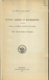 Outline Lessons in Housekeeping: Including Cooking, Laundering, Dairying, and Nursing, for Use in Indian Schools