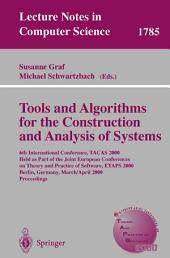 Tools and Algorithms for the Construction and Analysis of Systems: 6th International Conference, TACAS 2000 Held as Part of the Joint European Conferences on Theory and Practice of Software, ETAPS 2000 Berlin, Germany, March 25 - April 2, 2000 Proceedings