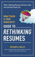 What Color is Your Parachute  Guide to Rethinking Resumes PDF