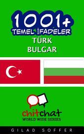 1001+ Temel İfadeler Türk - Bulgar