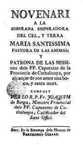Novenari a la soberana emperadora del cel y terra Maria Santissima Pastora de las animas y patrona de las missions dels PP. Caputxins ...