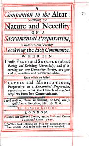 A Companion to the Altar  Shewing the Nature and Necessity of a Sacramental Preparation PDF