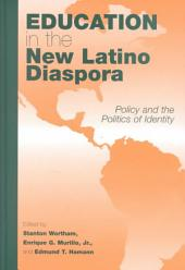 Education in the New Latino Diaspora: Policy and the Politics of Identity