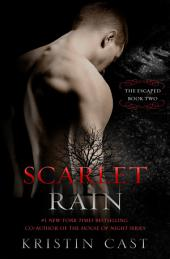 Scarlet Rain: The Escaped - Book Two