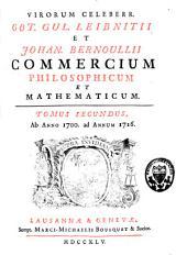 Got. Gul. Leibnitii et Johan. Bernoullii Commercium philosophicum et mathematicum: Volume 2