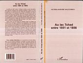 AU LAC TCHAD ENTRE 1851 ET 1856