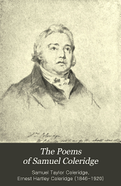The Poems of Samuel Taylor Coleridge: Including Poems and Versions of Poems Now Published for the First Time