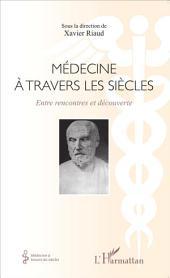 Médecine à travers les siècles: Entre rencontres et découverte