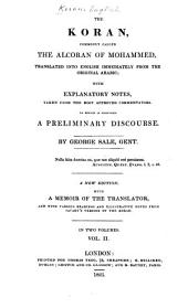 The Koran, Commonly Called the Alcoran of Mohammed Translated Into English ...: With Explanatory Notes ... To which is Prefixed a Preliminary Discourse, Volume 2