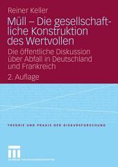 Müll - Die gesellschaftliche Konstruktion des Wertvollen: Die öffentliche Diskussion über Abfall in Deutschland und Frankreich, Ausgabe 2