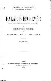 Falar e escrevêr: novos estudos prʹaticos da lʹingua portuguêsa; ou. consultʹorio popular de enfermidades da linguagem, Volume 3