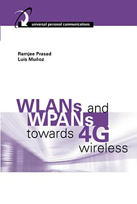 WLANs and WPANs Towards 4G Wireless PDF