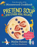 Pretend Soup and Other Real Recipes Book