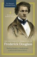 The Historian s Narrative of Frederick Douglass  Reading Douglass s Autobiography as Social and Cultural History PDF