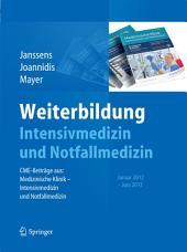 Weiterbildung Intensivmedizin und Notfallmedizin: CME-Beiträge aus: Medizinische Klinik - Intensivmedizin und Notfallmedizin, Januar 2012 -Juni 2013