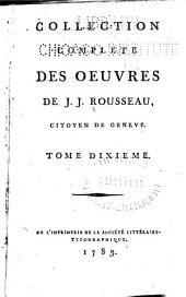 Collection complète des oeuvres de J. J. Rousseau, citoyen de Genève: Volume10