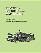 Kentucky Soldiers of the War of 1812: With an Added Index