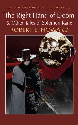 The Right Hand of Doom and Other Tales of Solomon Kane PDF