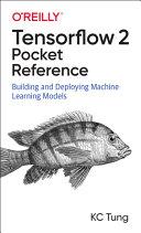 TensorFlow 2 Pocket Reference