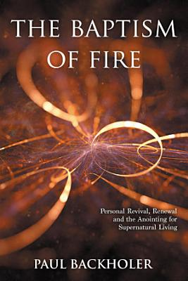The Baptism of Fire  Personal Revival