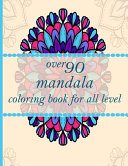 Over 90 Mandala Coloring Book for All Level