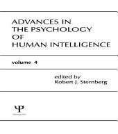 Advances in the Psychology of Human Intelligence: Volume 4