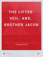 The Lifted Veil: And, Brother Jacob