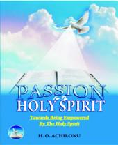 PASSION OFR THE HOLY SPIRIT: PASSION OFR THE HOLY SPIRIT