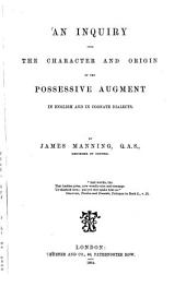 An Inquiry Into the Character and Origin of the Possessive Augment in English and in Cognate Dialects