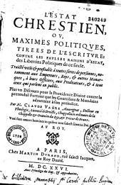 L'Estat chrestien, ou Maximes politiques tirées de l'Escriture, contre les faulses raisons d'estat,... par M. Claude Vaure,...