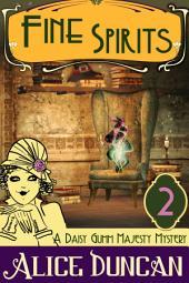 Fine Spirits (A Daisy Gumm Majesty Mystery, Book 2): Historical Mystery
