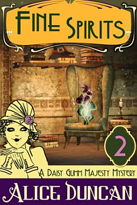 Fine Spirits  A Daisy Gumm Majesty Mystery  Book 2