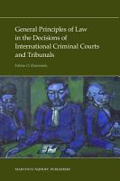General Principles of Law in the Decisions of International Criminal Courts and Tribunals PDF