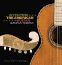 Inventing the American Guitar PDF