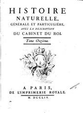 Histoire naturelle, générale et particulière, avec la description du Cabinet du roy: Volume11