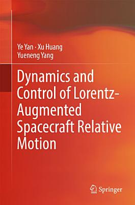 Dynamics and Control of Lorentz-Augmented Spacecraft Relative Motion