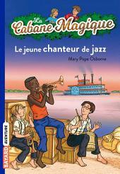 La cabane magique, Tome 37: Le jeune chanteur de jazz