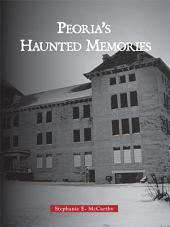 Peoria's Haunted Memories