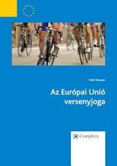 Az Európai Unió versenyjoga (átdolgozás 2013)