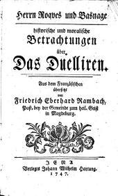 Historischen und moralischen Betrachtungen über das Duelliren