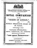 The Royal Companion to the Sights of London and Within Twenty five Miles of St  Paul s   In 25 Series   PDF