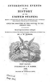 Interesting events in the history of the United States: being a selection of the most important and interesting events which have transpired since the discovery of this country to the present time