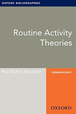 Routine Activity Theories  Oxford Bibliographies Online Research Guide PDF