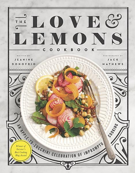 Download The Love and Lemons Cookbook Book