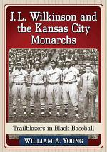 J.L. Wilkinson and the Kansas City Monarchs