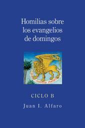 Homilias sobre los evangelios de domingos: Ciclo B